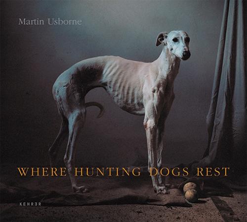 Martin Usborne. Where hunting dogs rest. Ruhende Jagdhunde.