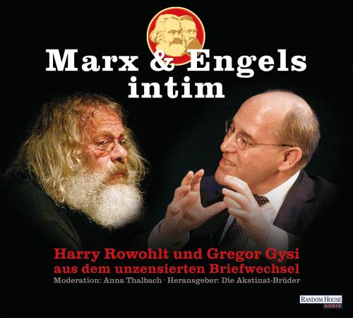 Marx & Engels intim. Gelesen von Harry Rowohlt, Dr. Gregor Gysi, Anna Thalbach.