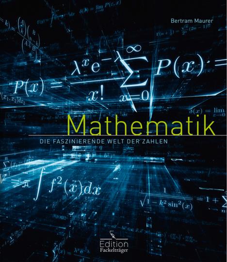Mathematik. Die faszinierende Welt der Zahlen.