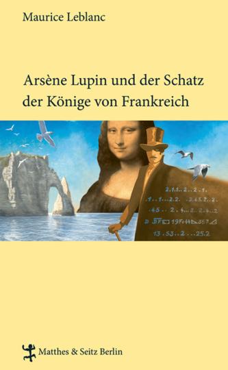 Maurice Leblanc. Arsène Lupin und der Schatz der Könige von Frankreich.
