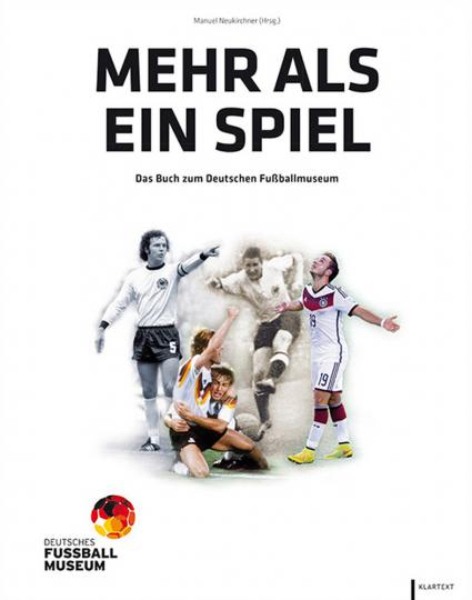 Mehr als ein Spiel - Das Buch zum Deutschen Fußballmuseum
