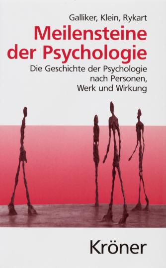 Meilensteine der Psychologie. Die Geschichte der Psychologie nach Personen, Werk und Wirkung.