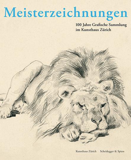 Meisterzeichnungen. 100 Jahre Grafische Sammlung im Kunsthaus Zürich.