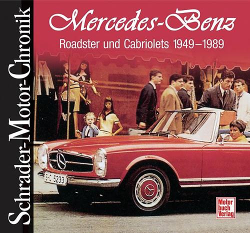Mercedes Benz. Roadster und Cabriolets 1949-1989.