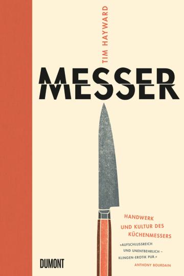Messer. Handwerk und Kultur des Küchenmessers.