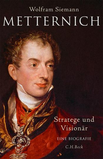 Metternich. Stratege und Visionär.