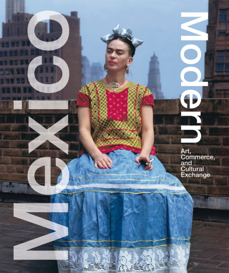 Mexico Modern. Art, Commerce, and Cultural Exchange.