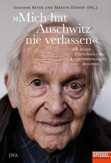 »Mich hat Auschwitz nie verlassen«. Die letzten Überlebenden des Konzentrationslagers berichten.