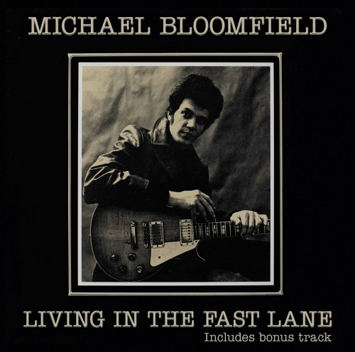 Michael Bloomfield. Living In The Fast Lane. CD.