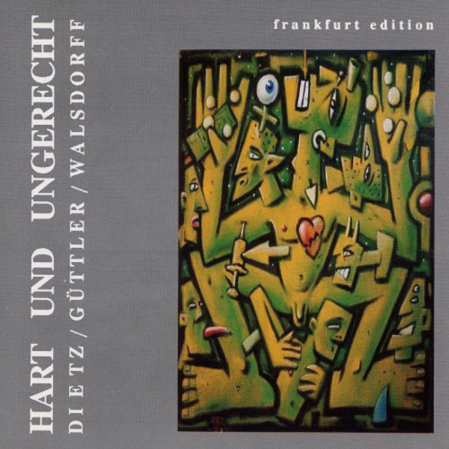 Mike Dietz, Wolfgang Güttler, Henrik Walsdorf. Hart und ungerecht. CD.
