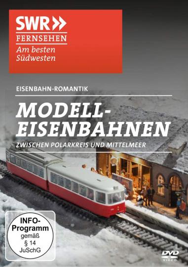 Modellbahnen zwischen Polarkreis und Mittelmeer. DVD.