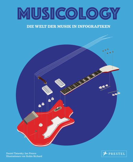Musicology. Die Welt der Musik in Infografiken.