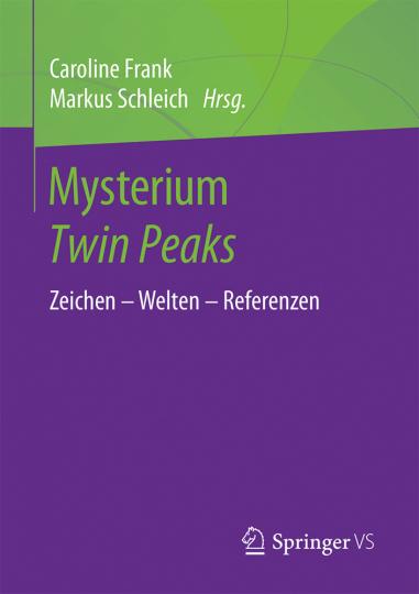 Mysterium Twin Peaks. Zeichen, Welten, Referenzen.