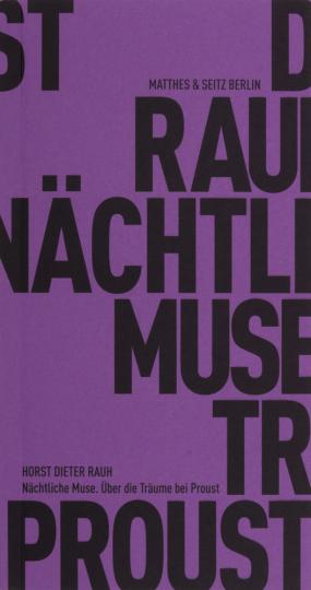 Nächtliche Muse. Über die Träume bei Proust.