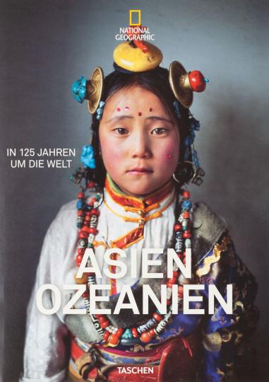 National Geographic. In 125 Jahren um die Welt. Asien & Ozeanien.