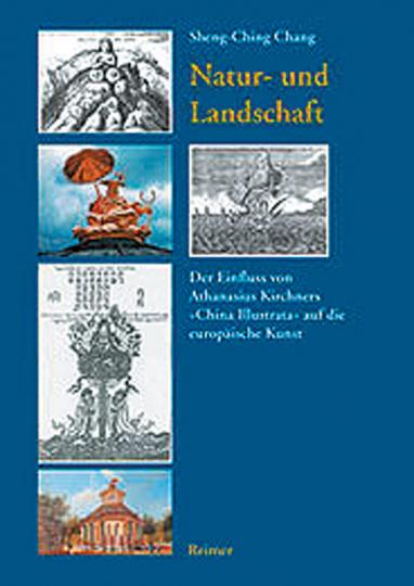 Natur und Landschaft - Der Einfluss von Athanasius Kirchers »China Illustrata« auf die europäische Kunst