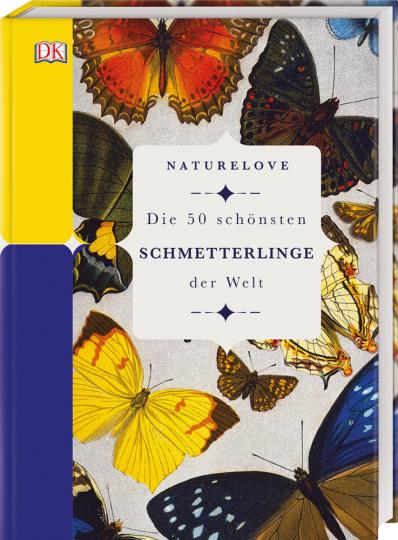 Naturelove. Die 50 schönsten Schmetterlinge der Welt. Ein Buch wird zum Kunstwerk.