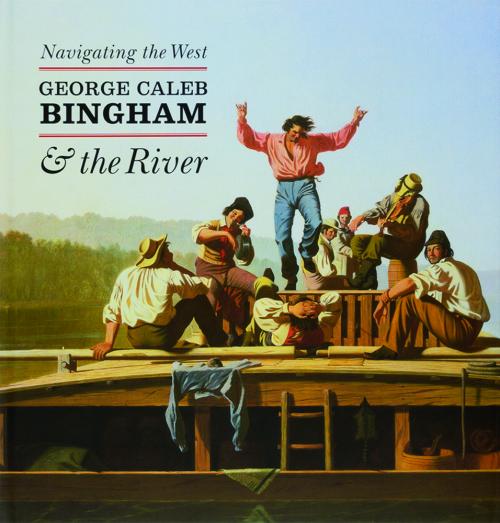 Navigating the West. Durch den Westen. Die Flusslandschaften von George Caleb Bingham.