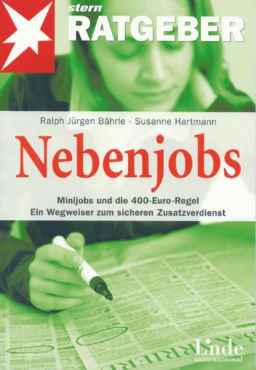 Nebenjobs - Minijobs und die neue 400-Euro-Regel - Ein Wegweiser zum sicheren Zusatzverdienst