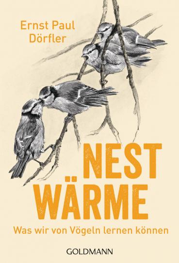 Nestwärme. Was wir von Vögeln lernen können.