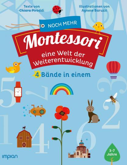 Noch mehr Montessori. Eine Welt der Weiterentwicklung. 4 Bände in einem.