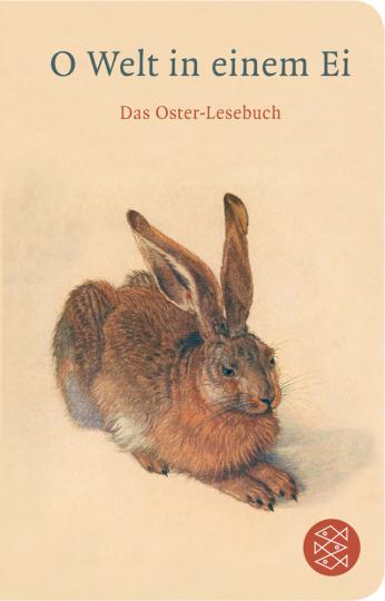 O Welt in einem Ei. Das Oster-Lesebuch.