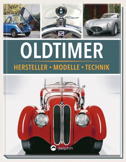 Oldtimer – Hersteller, Modelle, Technik