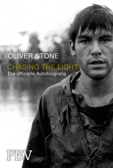 Oliver Stone. Chasing the Light. Die offizielle Biografie.