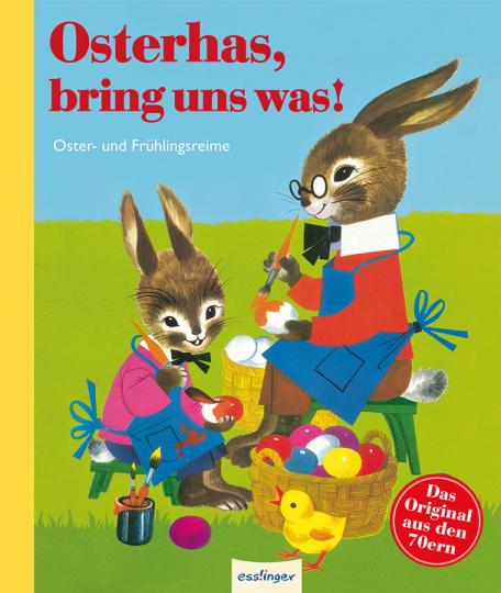 Osterhas, bring uns was! Oster- und Frühlingsreime.