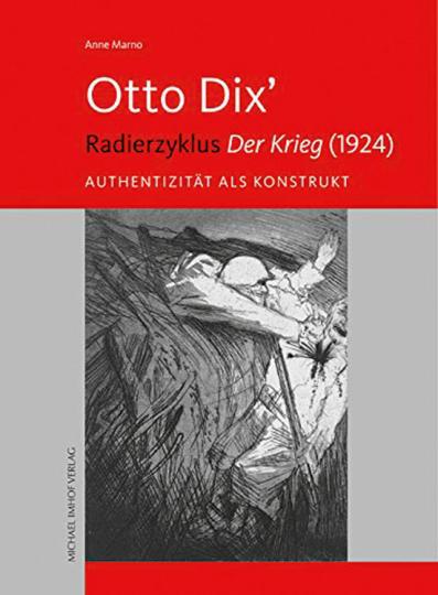 Otto Dix« Radierzyklus »Der Krieg« (1924). Authentizität als Konstrukt.