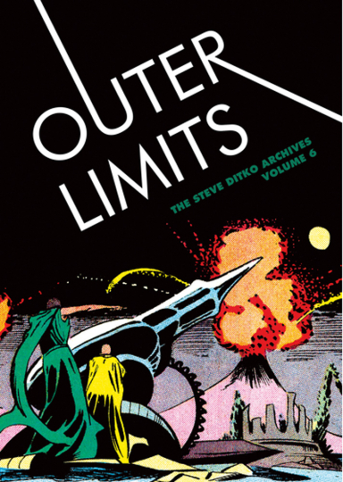Outer Limits. The Steve Ditko Archives. Bd. 6. Graphic Novel.