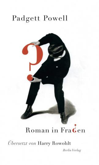 Padgett Powell. Roman in Fragen.