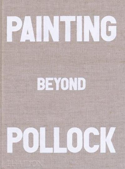 Painting Beyond Pollock.