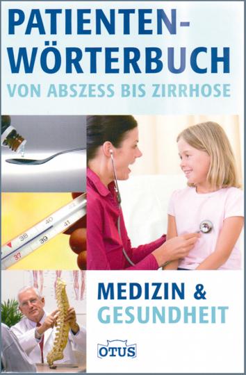 Patienten-Wörterbuch - Von Abzeß bis Zirrhose