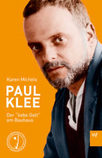 Paul Klee. Der »liebe Gott« am Bauhaus.