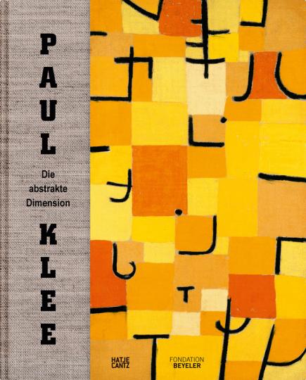 Paul Klee. Die abstrakte Dimension.