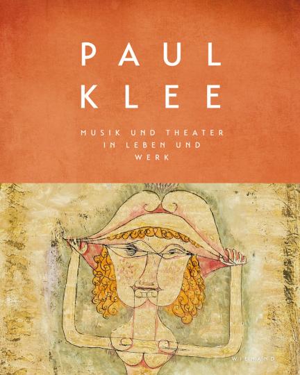 Paul Klee. Musik und Theater in Leben und Werk.