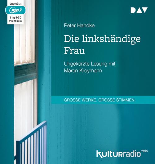 Peter Handke. Die linkshändige Frau. mp3-CD.