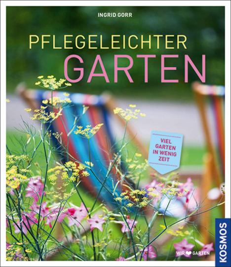 Pflegeleichter Garten. Viel Garten in wenig Zeit.