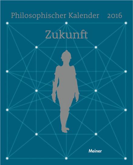 Philosophischer Kalender 2016. Zukunft.