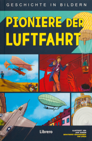 Pioniere der Luftfahrt. Geschichte in Bildern.