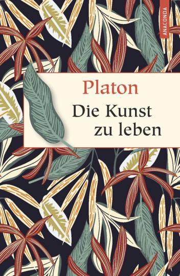 Platon. Die Kunst zu leben.