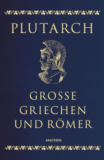 Plutarch. Große Griechen und Römer. Ausgewählte Lebensbilder.
