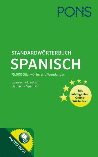 PONS Standardwörterbuch Spanisch. 75.000 Stichwörter und Wendungen. Mit intelligentem Online-Wörterbuch. Spanisch-Deutsch, Deutsch-Spanisch.