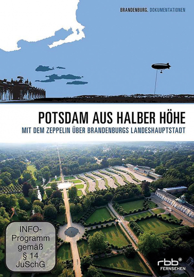 Potsdam aus halber Höhe - Mit dem Zeppelin über Brandenburgs Landeshauptstadt DVD
