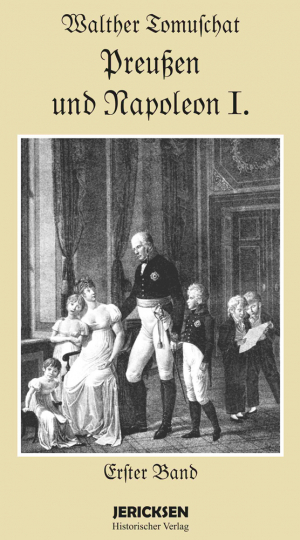 Preußen und Napoleon I. 2 Bände