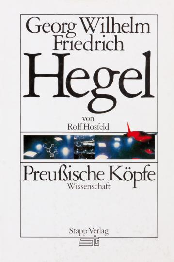 Preußische Köpfe. Georg Wilhelm Hegel.