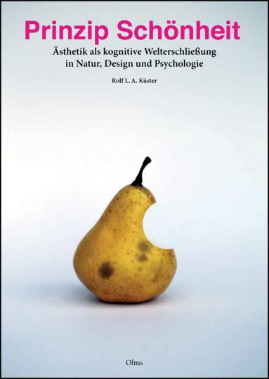 Prinzip Schönheit. Ästhetik als kognitive Welterschließung in Natur, Design und Psychologie.