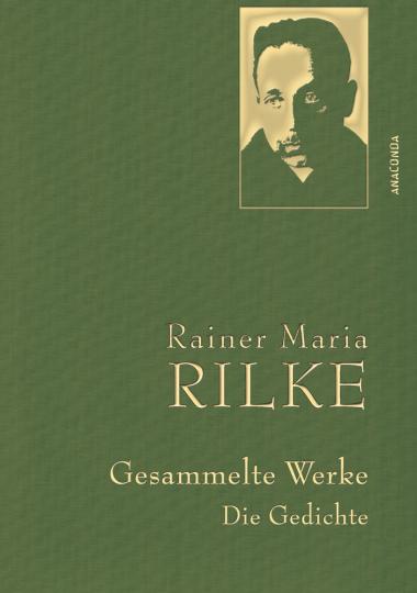 Rainer Maria Rilke. Gesammelte Werke. Die Gedichte.