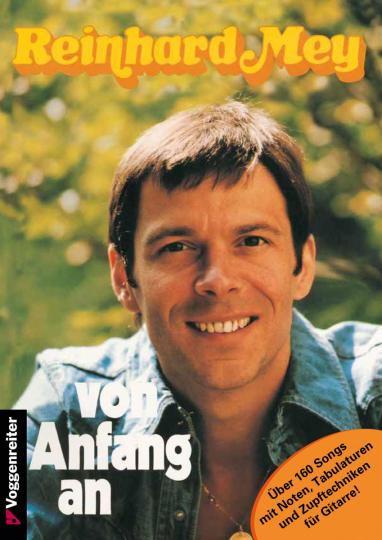 Reinhard Mey. Von Anfang an. Songbuch mit seinen wichtigsten Liedern. 1967-1985.